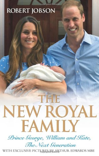 Royal Reading Challenge Book Review:The New Royal Family: Prince George, William and Kate, the Next Generation by Robert Jobson
